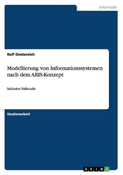 Modellierung von Informationssystemen nach dem ARIS-Konzept