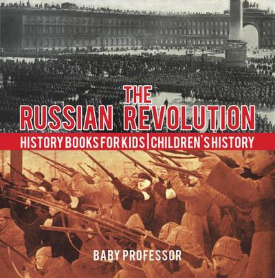 The Russian Revolution - History Books for Kids | Children's History