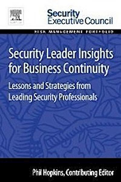 Security Leader Insights for Business Continuity: Lessons and Strategies from Leading Security Professionals