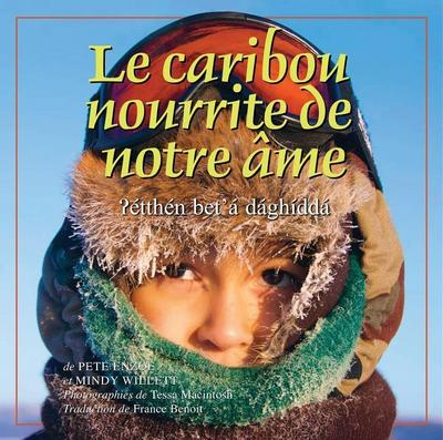 Le Caribou Nourrit Notre AME: The Caribou Feed Our Soul (French)