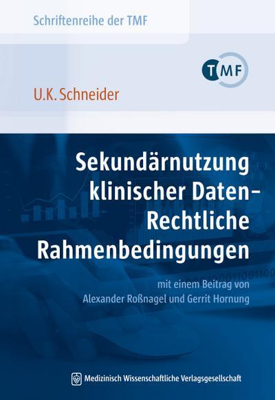 Sekundärnutzung klinischer Daten - Rechtliche Rahmenbedingungen