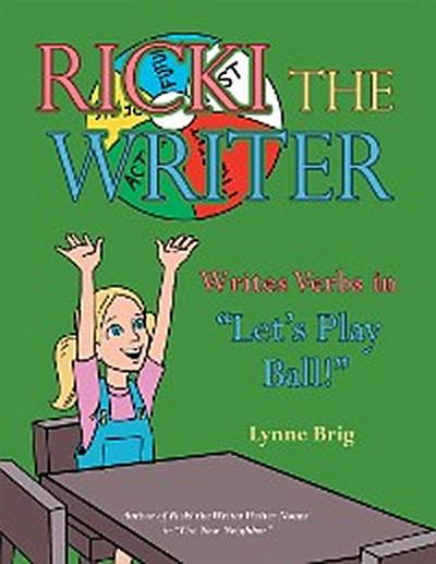 """Ricki the Writer Writes Verbs in """"Let'S Play Ball!"""""""