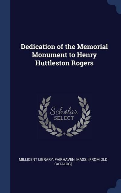 Dedication of the Memorial Monument to Henry Huttleston Rogers