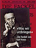 Was wir umbringen. Die Fackel von Karl Kraus