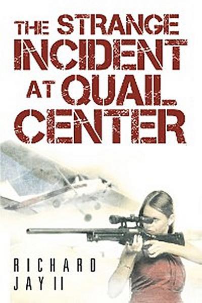 The Strange Incident at Quail Center