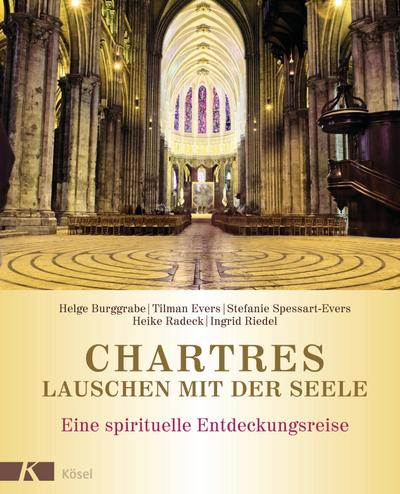 Chartres - Lauschen mit der Seele