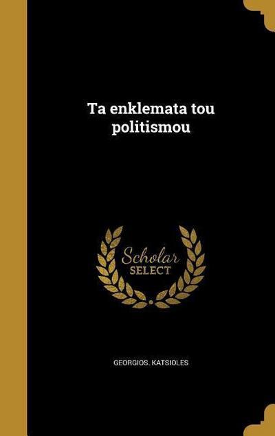 GRE-TA ENKLEMATA TOU POLITISMO