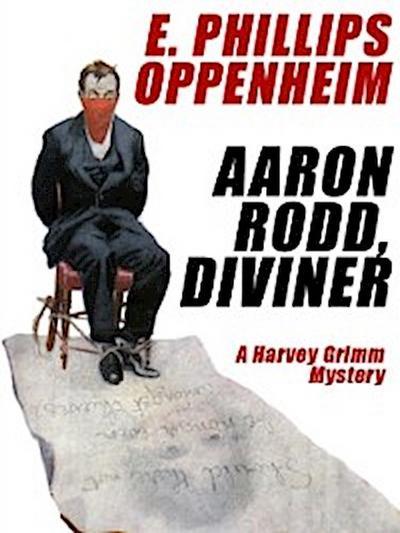 Aaron Rodd, Diviner: A Harvey Grimm Mystery