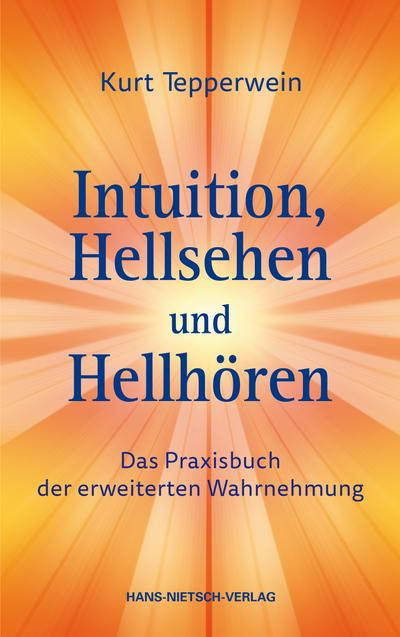 Intuition, Hellsehen und Hellhören