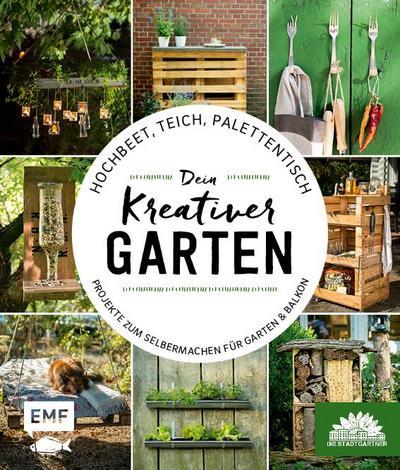 Hochbeet, Teich, Palettentisch - Dein kreativer Garten