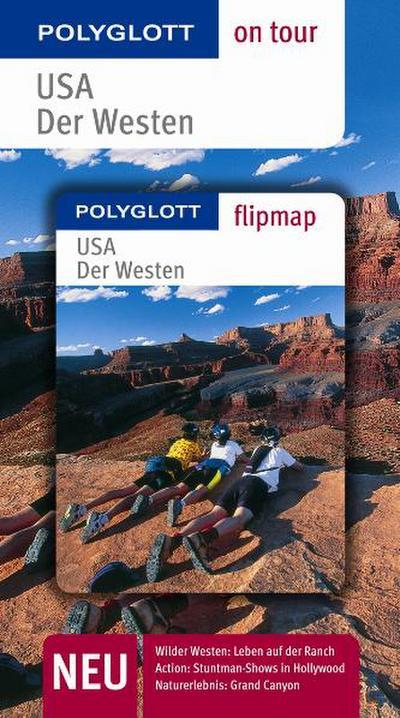 USA - Der Westen. Polyglott on tour - Reiseführer: Wilder Westen: Leben auf der Ranch. Action: Stuntman-Shows in Hollywood. Naturerlebnis: Grand Canyon