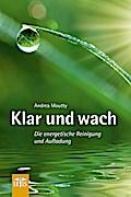 Klar und wach: Die energetische Reinigung und ...