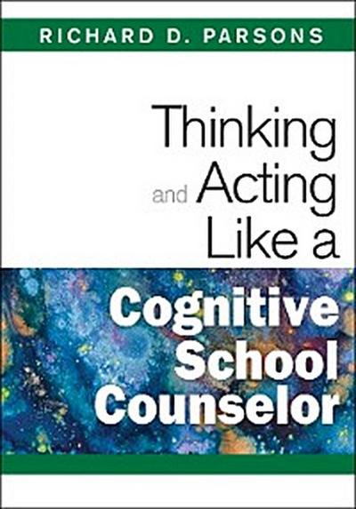 Thinking and Acting Like a Cognitive School Counselor