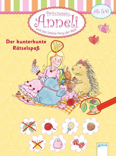 Prinzessin Anneli und das liebste Pony der Welt. Der kunterbunte Rätselspaß