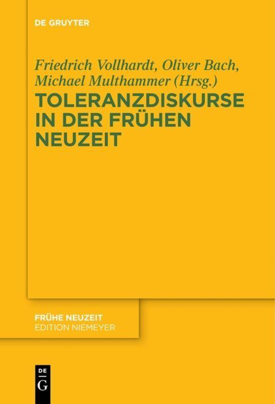 Toleranzdiskurse in der Frühen Neuzeit Friedrich Vollhardt