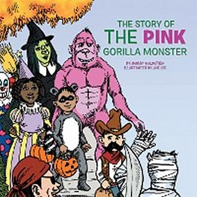 The Story of the Pink Gorilla Monster
