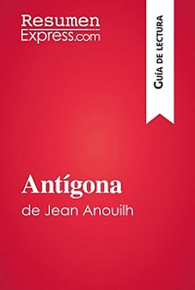 Antígona de Jean Anouilh (Guía de lectura)