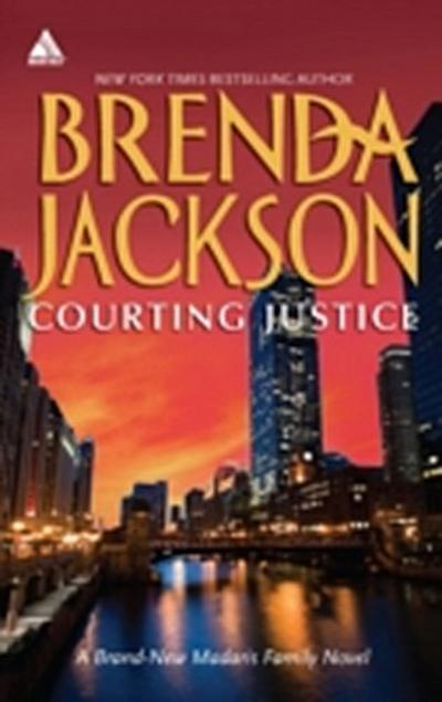 Courting Justice (Madaris Family Saga, Book 11)