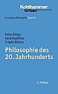 Grundkurs Philosophie, Band 10: Philosophie des 20. Jahrhunderts