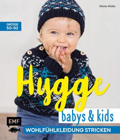Hygge Babys und Kids - Wohlfühlkleidung stricken; Größe 50–92; Deutsch