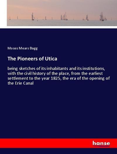 The Pioneers of Utica