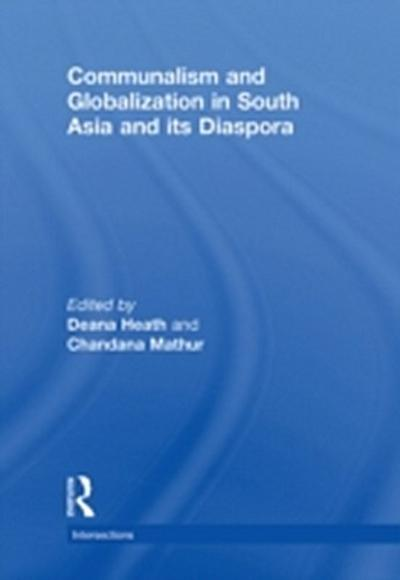 Communalism and Globalization in South Asia and its Diaspora