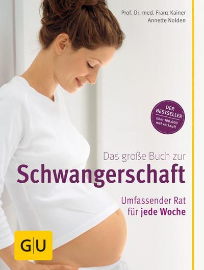 Das große Buch zur Schwangerschaft; Umfassender Rat für jede Woche   ; GU Partnerschaft & Familie Einzeltitel; Deutsch; , 220 Fotos -