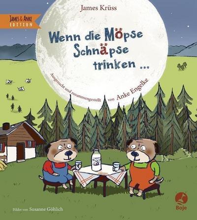 Wenn die Möpse Schnäpse trinken: James & Anke Edition