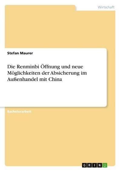 Die Renminbi Öffnung und neue Möglichkeiten der Absicherung im Außenhandel mit China