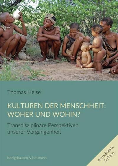 Kulturen der Menschheit: Woher und wohin?