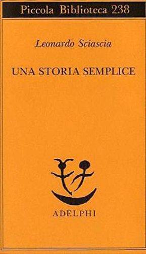 Una storia semplice Leonardo Sciascia