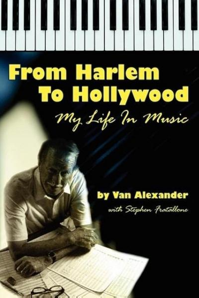 From Harlem to Hollywood: My Life in Music