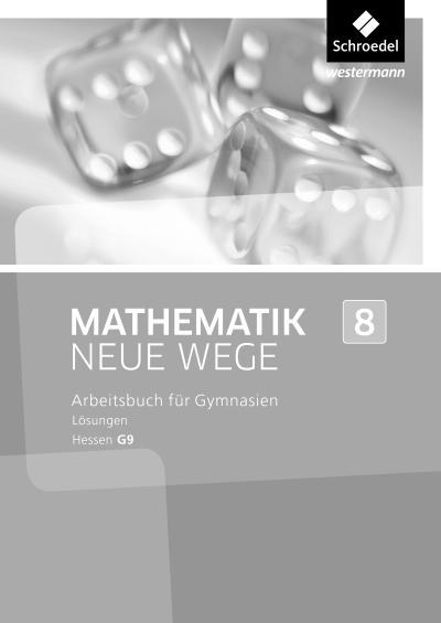 Mathematik Neue Wege SI 8.Lösungen. G9 in Hessen