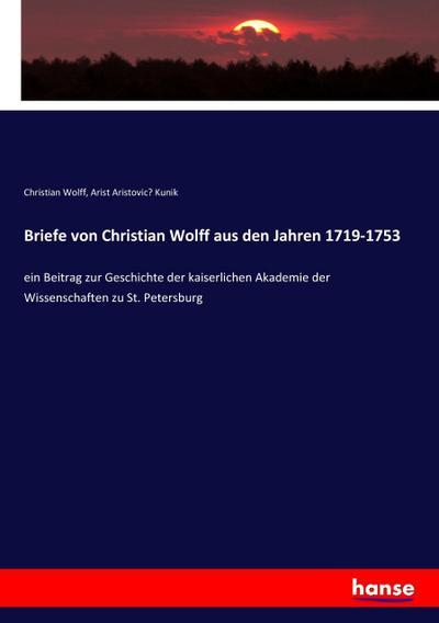 Briefe von Christian Wolff aus den Jahren 1719-1753 - Christian Wolff