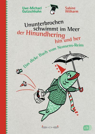Ununterbrochen schwimmt im Meer der Hinundhering hin und her; Das dicke Buch vom Nonsens-Reim; Ill. v. Wilharm, Sabine; Deutsch; Mit fbg. Illstrationen und Leinenrücken