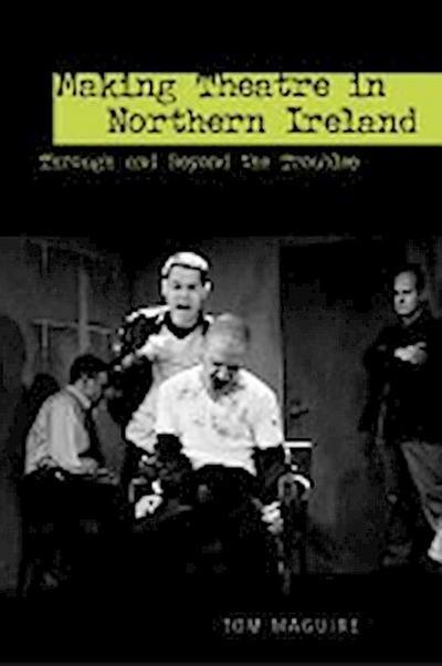 Making Theatre in Northern Ireland