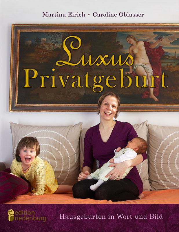 Luxus Privatgeburt Martina Eirich 9783902647153