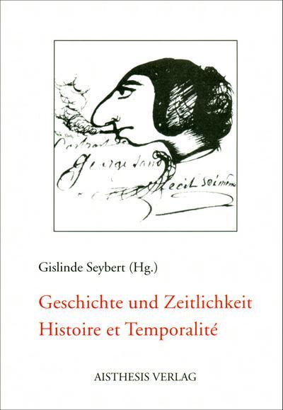 Geschichte und Zeitlichkeit / Histoire et Temporalite