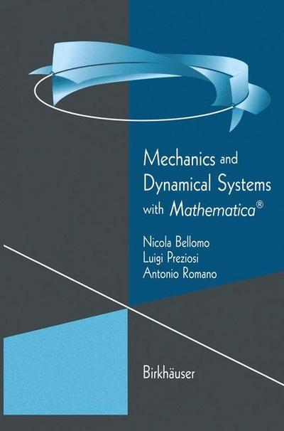 Mechanics and Dynamical Systems with Mathematica(R)
