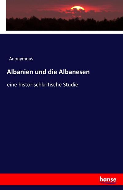 Albanien und die Albanesen