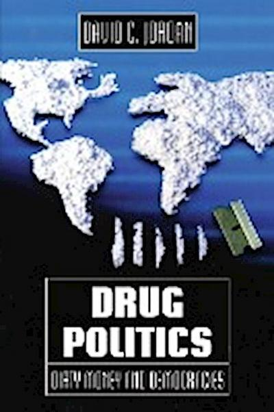 Drug Politics: Dirty Money and Democracies