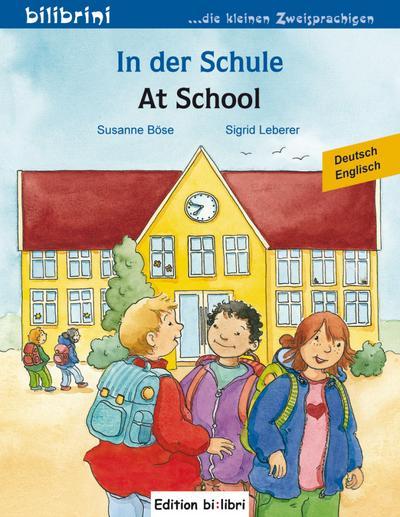 In der Schule. At School. Kinderbuch Deutsch-Englisch