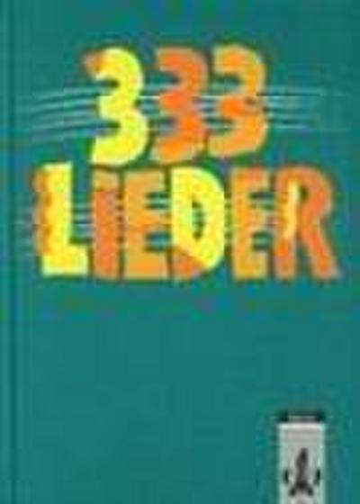 Dreihundertdreiunddreißig Lieder. Ausgabe Ost. Schülerbuch