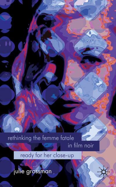 Rethinking the Femme Fatale in Film Noir