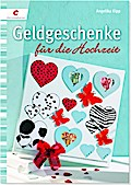 Geldgeschenke für die Hochzeit; Deutsch; durc ...