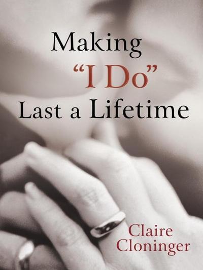 Making 'I Do' Last a Lifetime