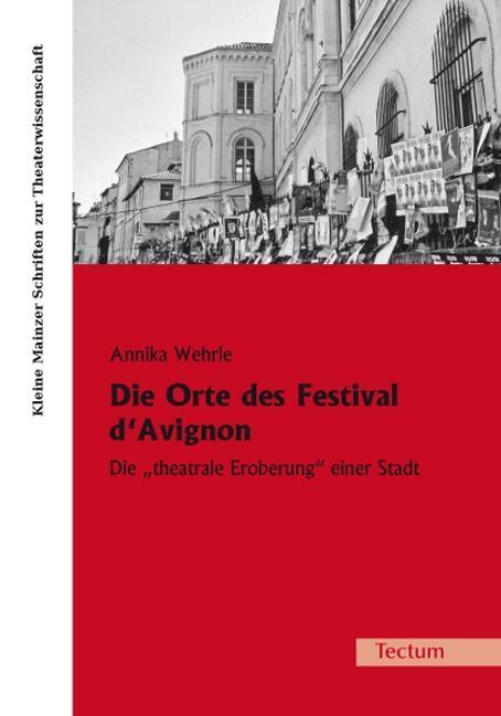 Die Orte des Festival d'Avignon Annika Wehrle
