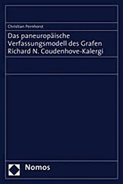 Das paneuropäische Verfassungsmodell des Grafen Richard N. Coudenhove-Kalergi