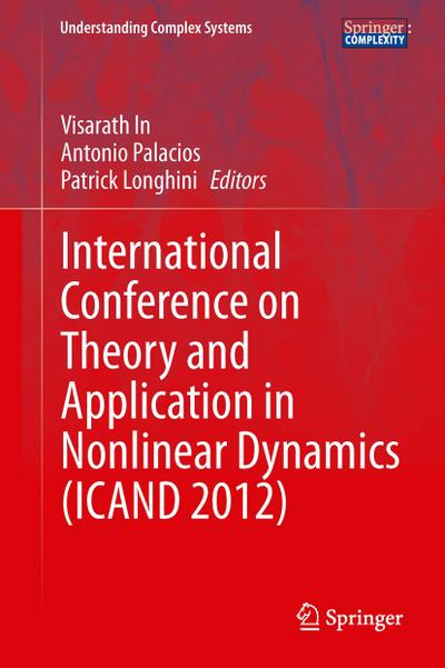 International Conference on Theory and Application in Nonlinear Dynamics  (ICAND 2012)