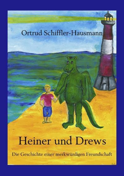 Heiner und Drews - Die Geschichte einer merkwürdigen Freundschaft